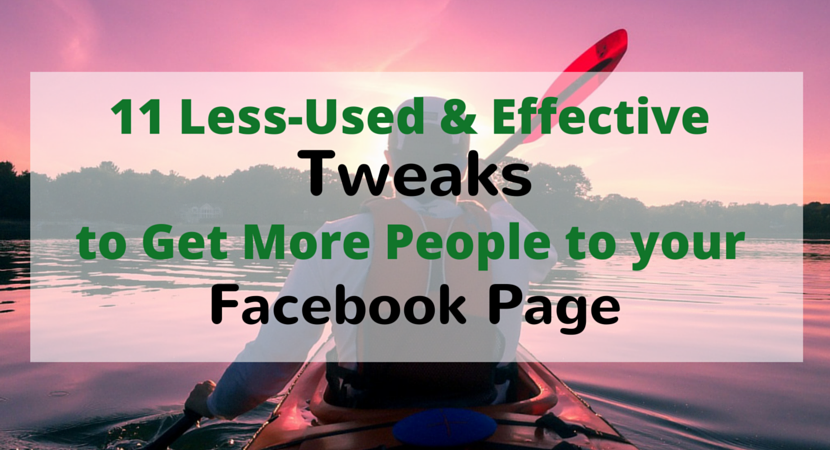 11 Less-Used and Effective Tweaks to Get More People To Your Facebook Page